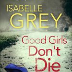 Isabelle Grey Good Girls Don't Die book review